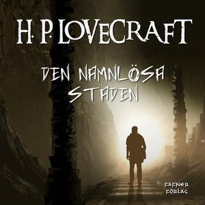 Den namnlösa staden (ljudbok) av H. P. Lovecraf