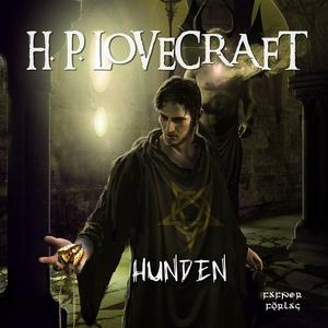 Hunden (ljudbok) av H. P. Lovecraft