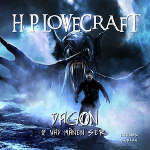 Dagon & Vad månen ser (ljudbok) av H. P. Lovecr