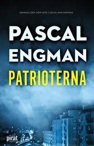 Patrioterna (e-bok) av Pascal Engman