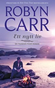 Ett nytt liv (e-bok) av Robyn Carr