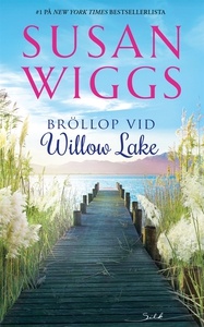 Bröllop vid Willow Lake (e-bok) av Susan Wiggs