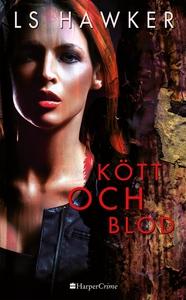 Kött och blod (e-bok) av LS Hawker