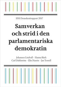SNS Demokratirapport 2017. Samverkan och strid