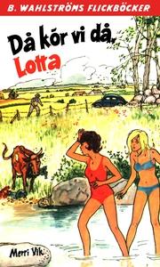 Lotta 41 - Då kör vi då, Lotta (e-bok) av Merri