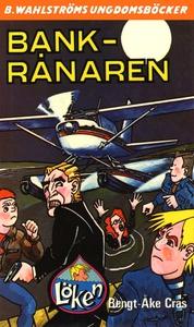 Löken 8 - Bank-rånaren (e-bok) av Bengt-Åke Cra