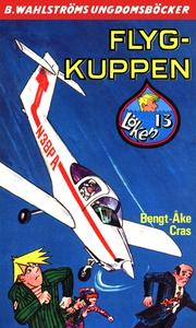 Löken 13 - Flyg-kuppen (e-bok) av Bengt-Åke Cra