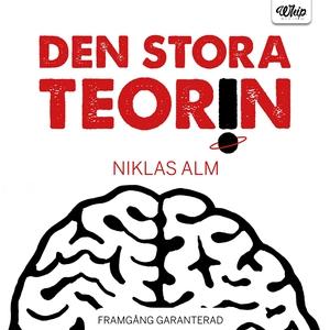 Den stora teorin (ljudbok) av Niklas Alm