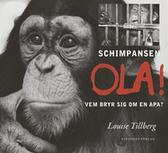 Schimpansen Ola! Vem bryr sig om en apa?