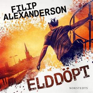Elddöpt (ljudbok) av Filip Alexanderson