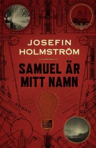 Samuel är mitt namn (e-bok) av Josefin Holmströ