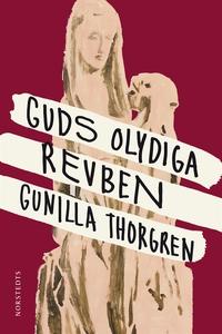 Guds olydiga revben (e-bok) av Gunilla Thorgren