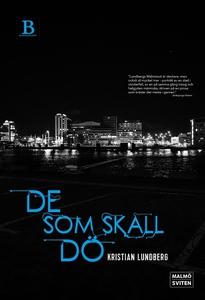 De som skall dö (e-bok) av Kristian Lundberg