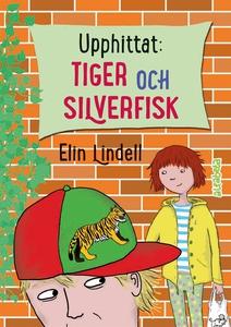 Upphittat: Tiger och silverfisk (e-bok) av Elin