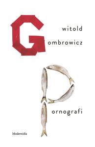 Pornografi (e-bok) av Witold Gombrowicz