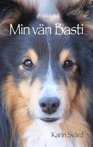 Min vän Basti (ljudbok) av Karin Svärd
