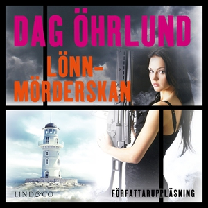 Lönnmörderskan (ljudbok) av Dag Öhrlund