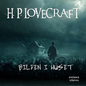 Bilden i huset (ljudbok) av H. P. Lovecraft