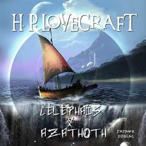 Celephaïs & Azathoth (ljudbok) av H. P. Lovecra