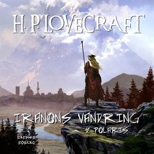 Iranons vandring & Polaris (ljudbok) av H. P. L