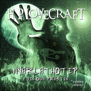 Nyarlathotep & Den onda prästen (ljudbok) av H.