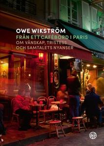 Från ett cafébord i Paris (e-bok) av Owe Wikstr