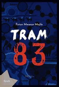 Tram 83 (e-bok) av Fiston Mwanza Mujila