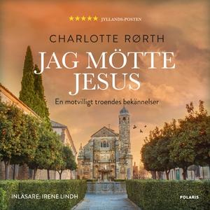 Jag mötte Jesus (ljudbok) av Charlotte Rørth