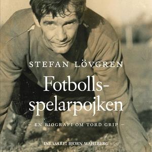 Fotbollsspelarpojken (ljudbok) av Stefan Lövgre