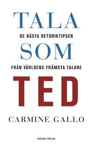 Tala som TED : de bästa retoriktipsen från värl
