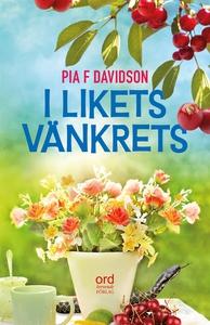 I likets vänkrets (e-bok) av Pia F Davidson