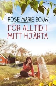 För alltid i mitt hjärta (e-bok) av Rose Marie