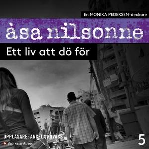 Ett liv att dö för (ljudbok) av Åsa Nilsonne