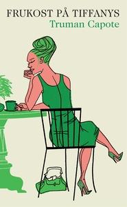 Frukost på Tiffany's (e-bok) av Truman Capote