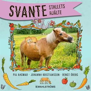 Svante 2 - Stallets hjälte (ljudbok) av Pia Hag