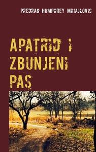 Apatrid i zbunjeni pas (e-bok) av Predrag Humph