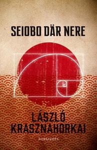 Seiobo där nere (e-bok) av László Krasznahorkai