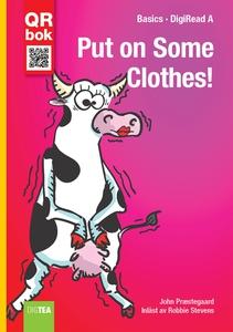 Put on Some Clothes! - DigiRead A (e-bok) av Jo