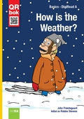 How is the Weather? - DigiRead A