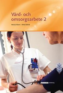 Vård- och omsorgsarbete 2 (e-bok) av Monika Imb