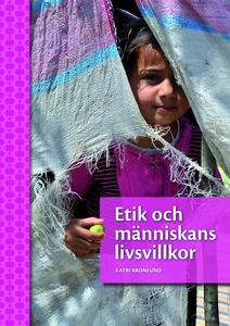 Etik och människans livsvillkor (e-bok) av Katr