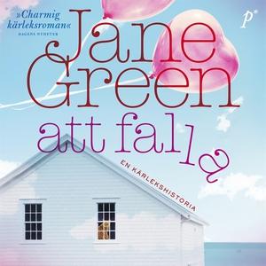Att falla (ljudbok) av Jane Green