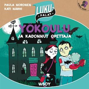 Yökoulu ja kadonnut opettaja (ljudbok) av Paula