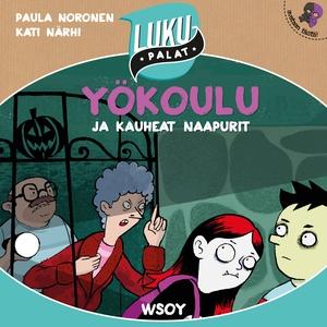 Yökoulu ja kauheat naapurit (ljudbok) av Paula