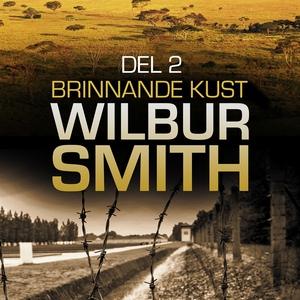 Brinnande kust del 2 (ljudbok) av Wilbur Smith