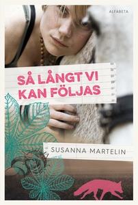 Så långt vi kan följas (e-bok) av Susanna Marte