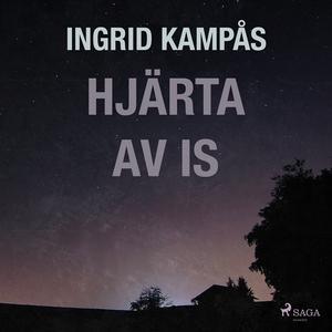 Hjärta av is (ljudbok) av Ingrid Kampås