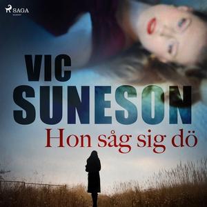 Hon såg sig dö (ljudbok) av Vic Suneson