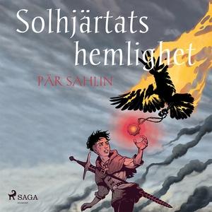Solhjärtats hemlighet (ljudbok) av Pär Sahlin