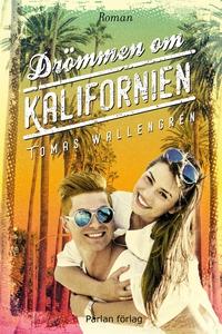 Drömmen om Kalifornien (e-bok) av Tomas Walleng